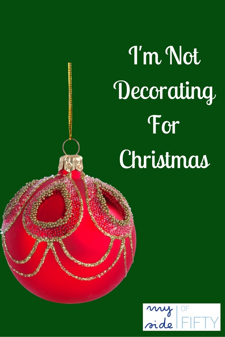 I'm Not Decorating For Christmas | Embracing What Brings You Joy