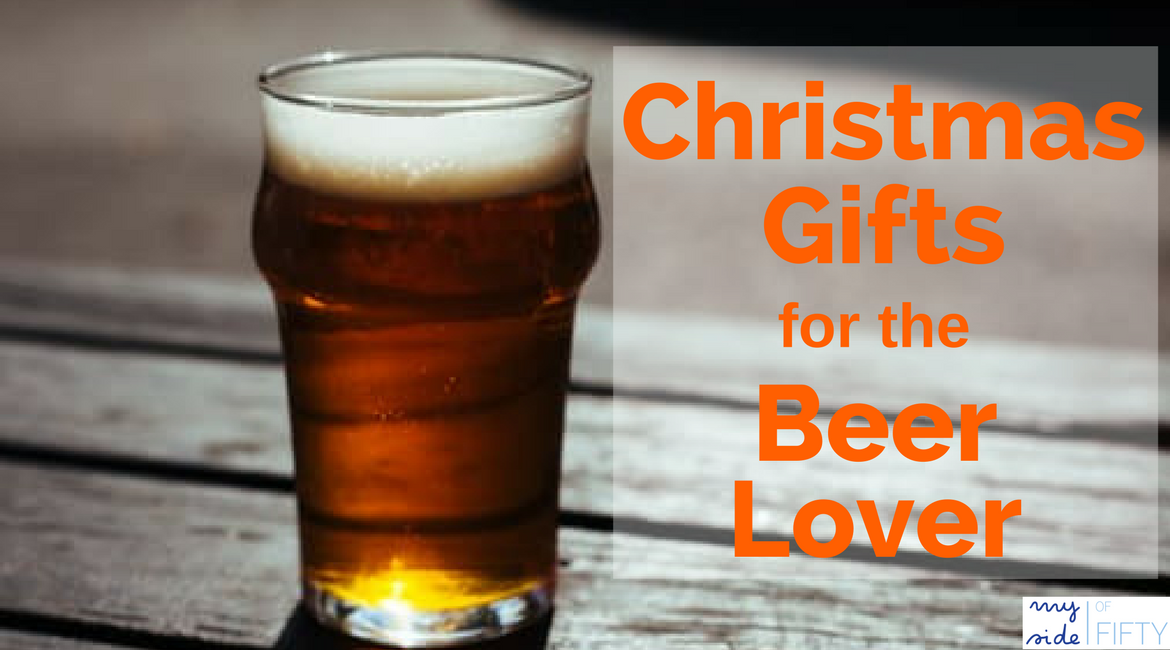 Gifts for the Beer Lover | Gifts for Him | Christmas Gifts for the Beer Lover