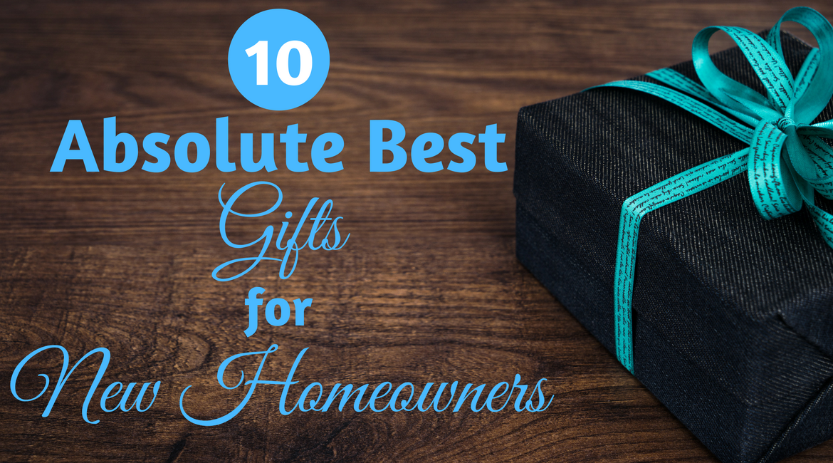 10 Absolute Best Gifts For New Homeowners Everything They Need To Care For Their Home