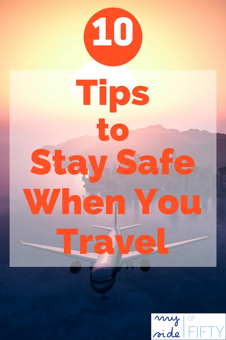 Top 10 Tips To Stay Safe When You Travel | Travel Safety Tips | Vacations | Women Travel | Road Trips | Travel Articles | #travel | #travelsafety | #vacation