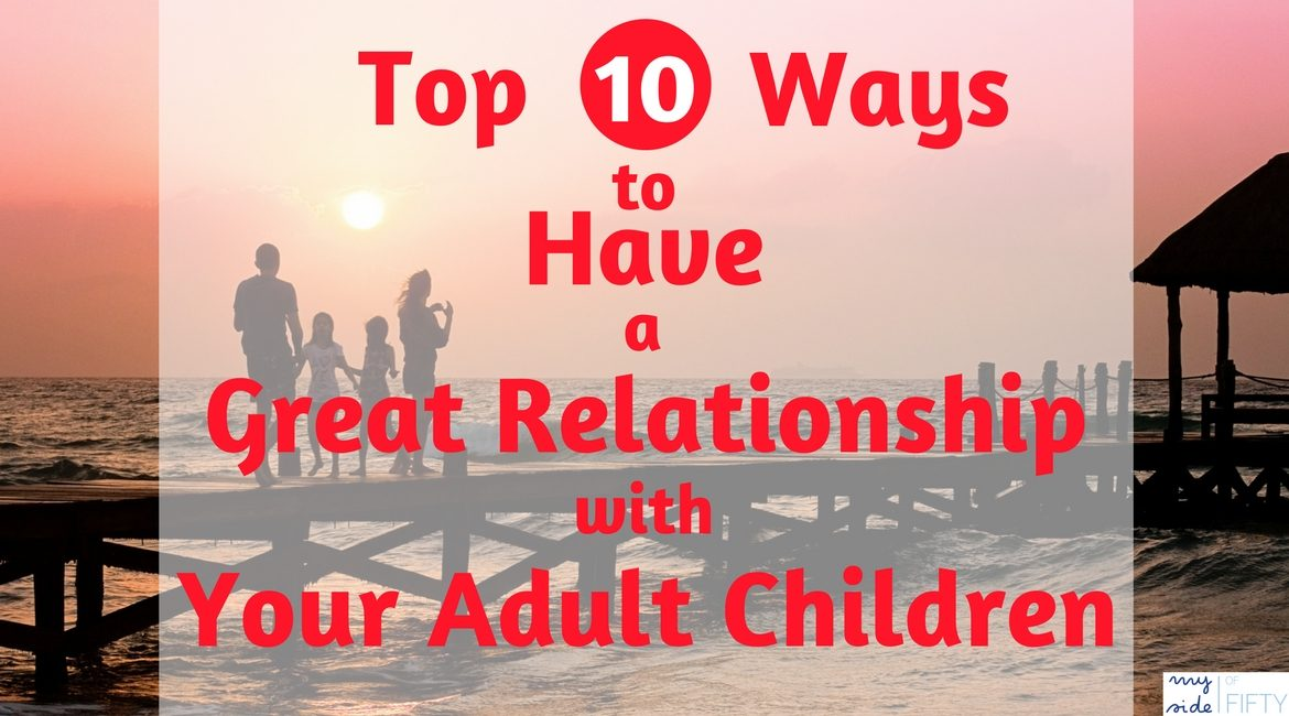 Picture of family on bridge over water and Top 10 Ways to Have a Great Relationship With Your Adult Children