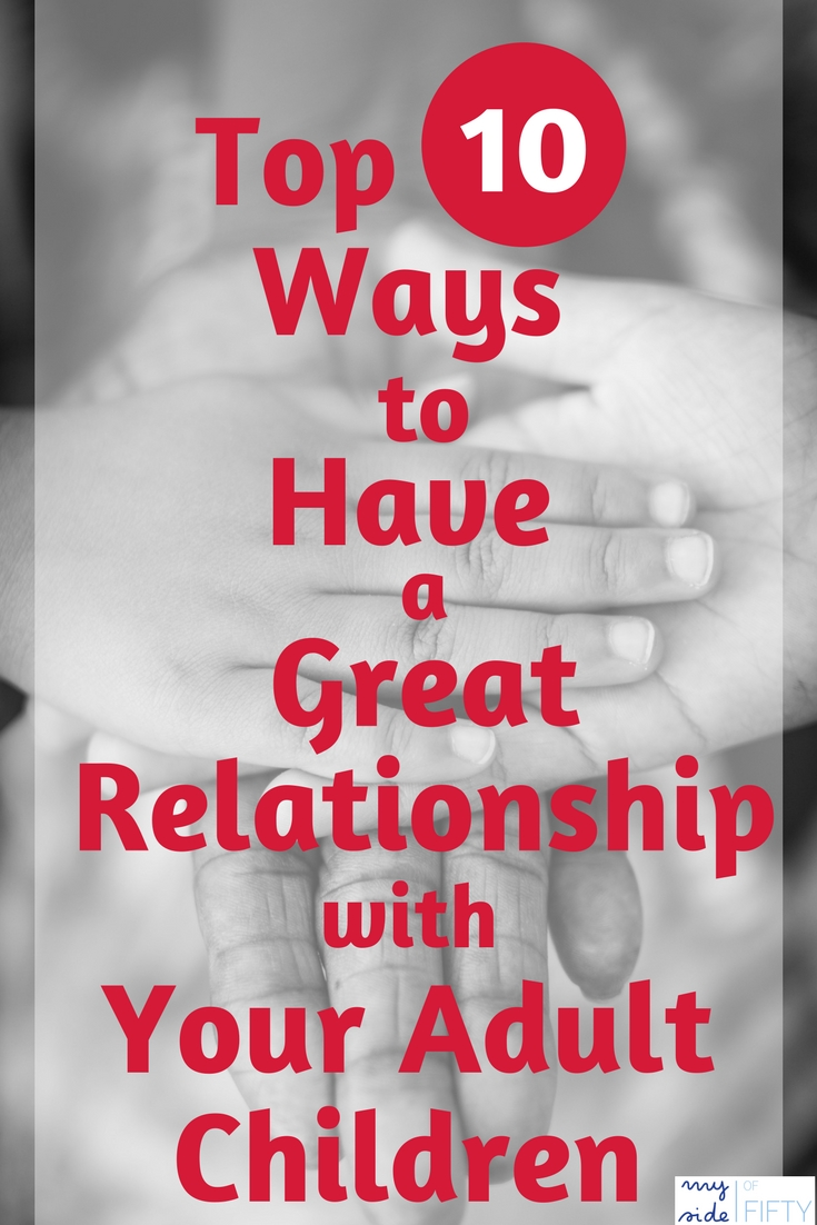 Picture of Adult and Children's hands with Top 10 Ways to Have a Great Relationship With Your Adult Children
