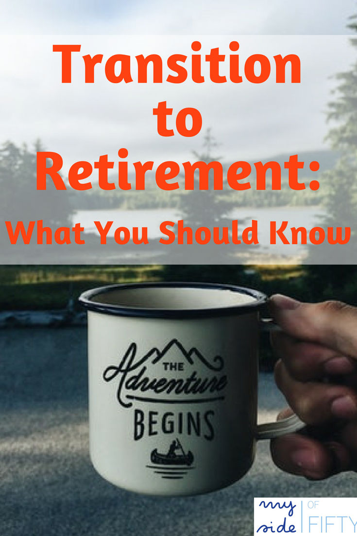 Transition to Retirement: What You Should Know. Picture of hand holding coffee mug with woods and mountains in the background. Caption: Transition to Retirement: What You Should Know