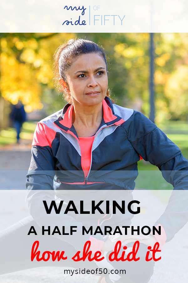 Fitness Over 50 | The Walking Half Marathon | Picture of woman in athletic wear | Text on Picture says Walking A Half Marathon | How She Did It