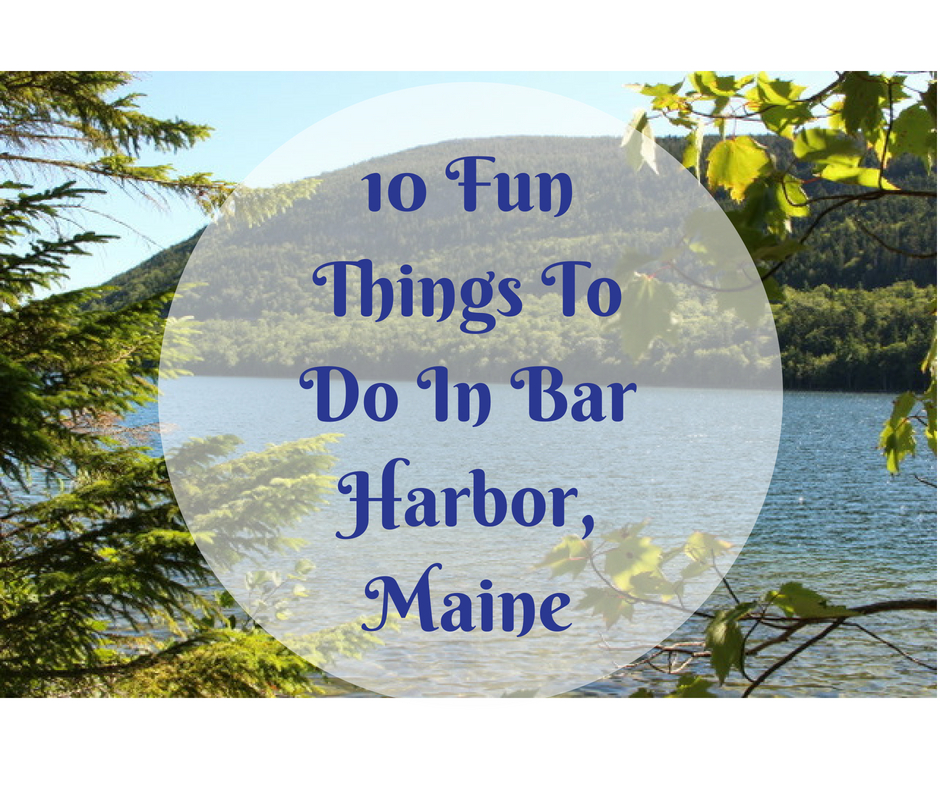 10 Fun Things To Do In Bar Harbor Maine | This text overlays a Picture of Jordan Pond seen through the branches of trees