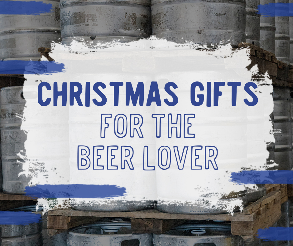 Christmas Gifts for the Beer Lover | Barrels of Beer