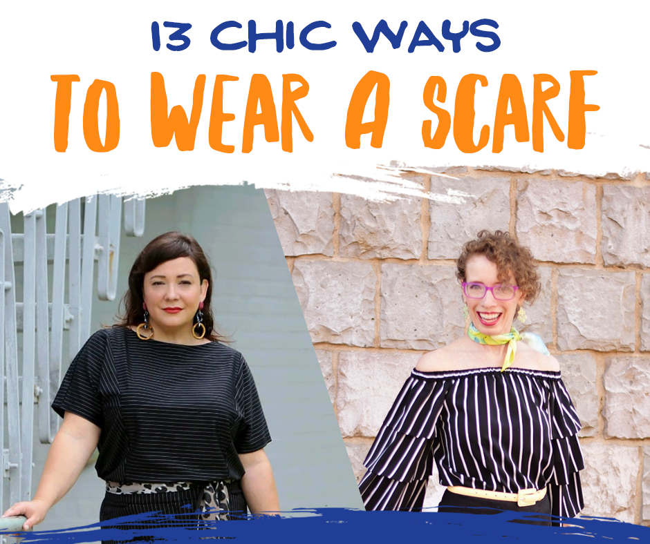 Long picture with the text 13 Chic Ways to Wear a Scarf | Model on the left is wearing black striped top and pants with animal print scarf worn as a belt. Model on the left is wearing black striped off the shoulder top and black skirt with yellow scarf tied around her neck.