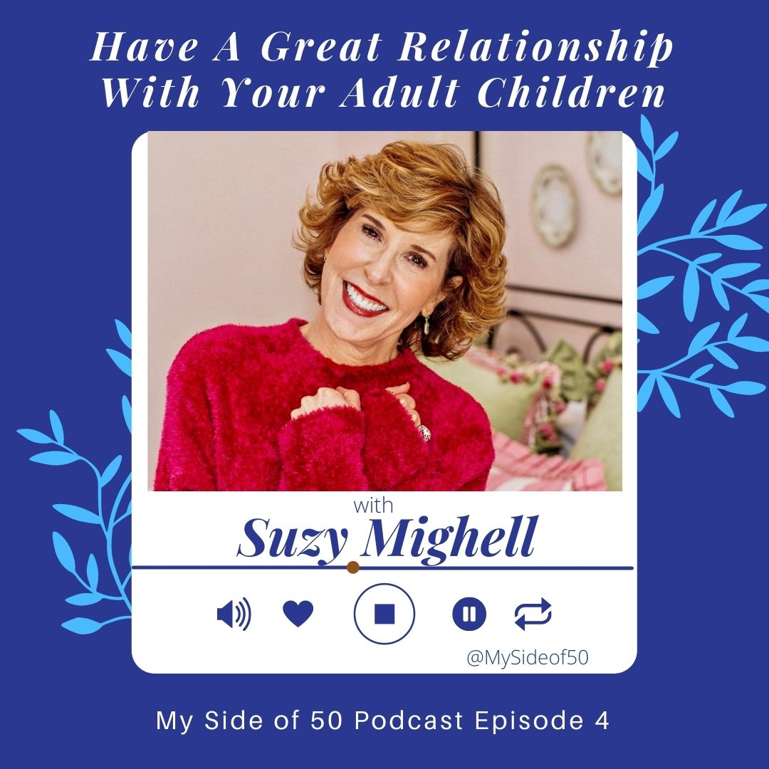 Having Good Relationships With Your Adult Children with Suzy Mighell